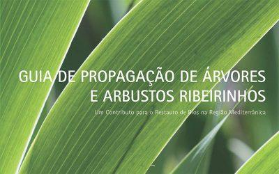 Guia de propagação de árvores e arbustos ribeirinhos (Projecto RIPIDURABLE)